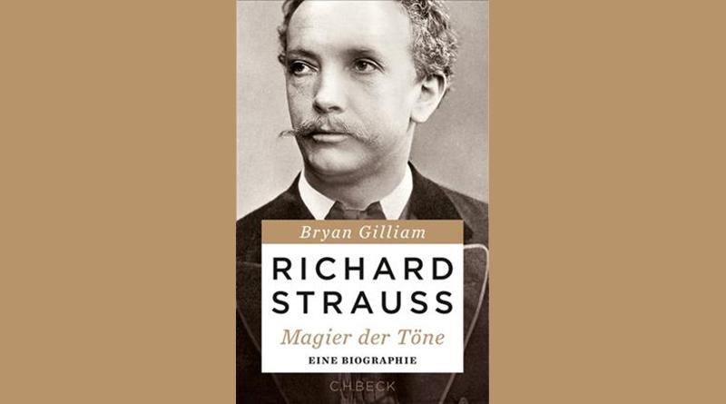 Brian Gilliam: Richard Strauss – Magier der Töne