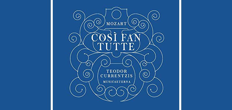 """""""Così fan tutte"""" unter Teodor Currentzis bei Musicaeterna"""