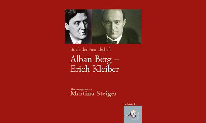 Alban Berg-Erich Kleiber. Briefe der Freundschaft