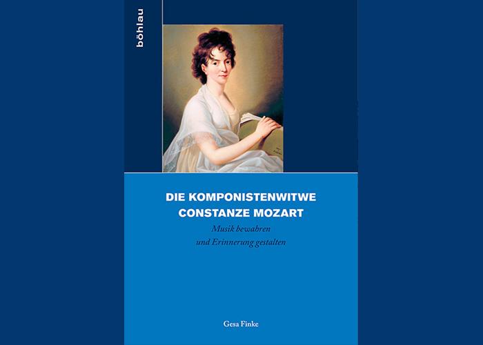 Gesa Finke: Die Komponistenwitwe Constanze Mozart. Musik bewahren und Erinnerung gestalten