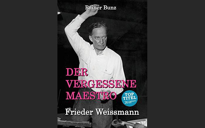 Frieder Weissmann- der vergessene Dirigent