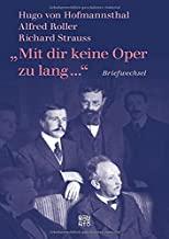 Wichtiger Lückenschluss: Hugo von Hofmannsthal, Alfred Roller, Richard Strauss Briefwechsel
