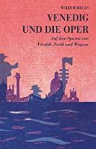 Des Meeres und der Oper Wellen: Willem Bruls, Venedig und die Oper